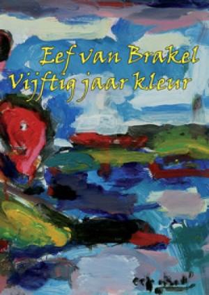 Eef van Brakel – Vijftig jaar kleur